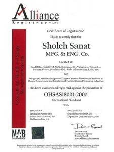 شرکت تولیدی و مهندسی شعلهصنعت دارای گواهی ایمنی و بهداشت حرفهای و گواهی مدیریت زیست محیطی OHSAS18001:2007 میباشد.